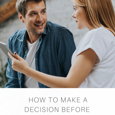 How to Make a Decision Before it Makes You