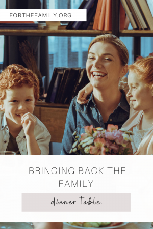 During this time we are all missing community, but we have an opportunity to build that community within our family! Amidst these tough circumstances, we can enjoy the slower pace of life that has been gifted to us by bringing back the family dinner table.