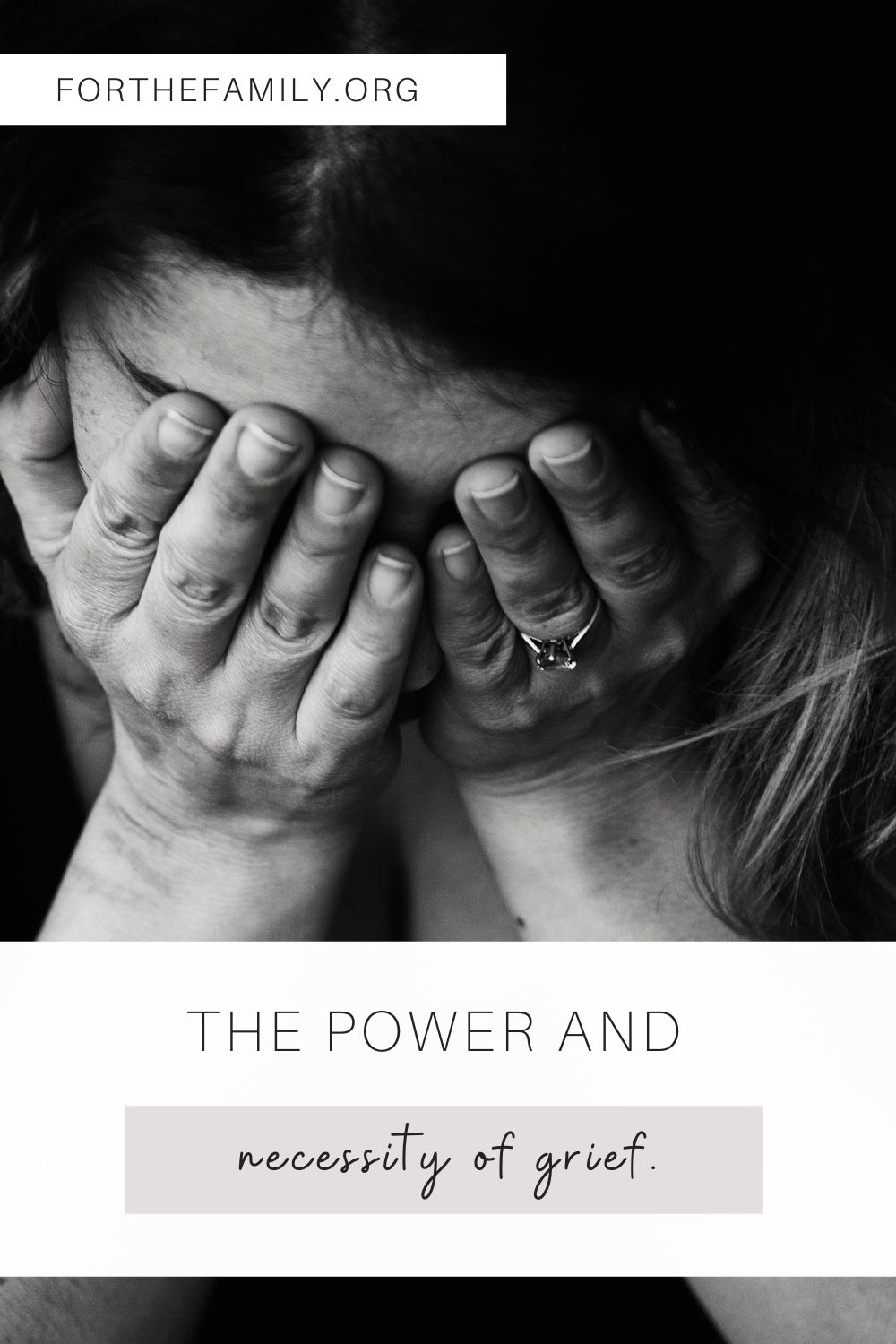 """The Power and Necessity of Grief"" For the Family"