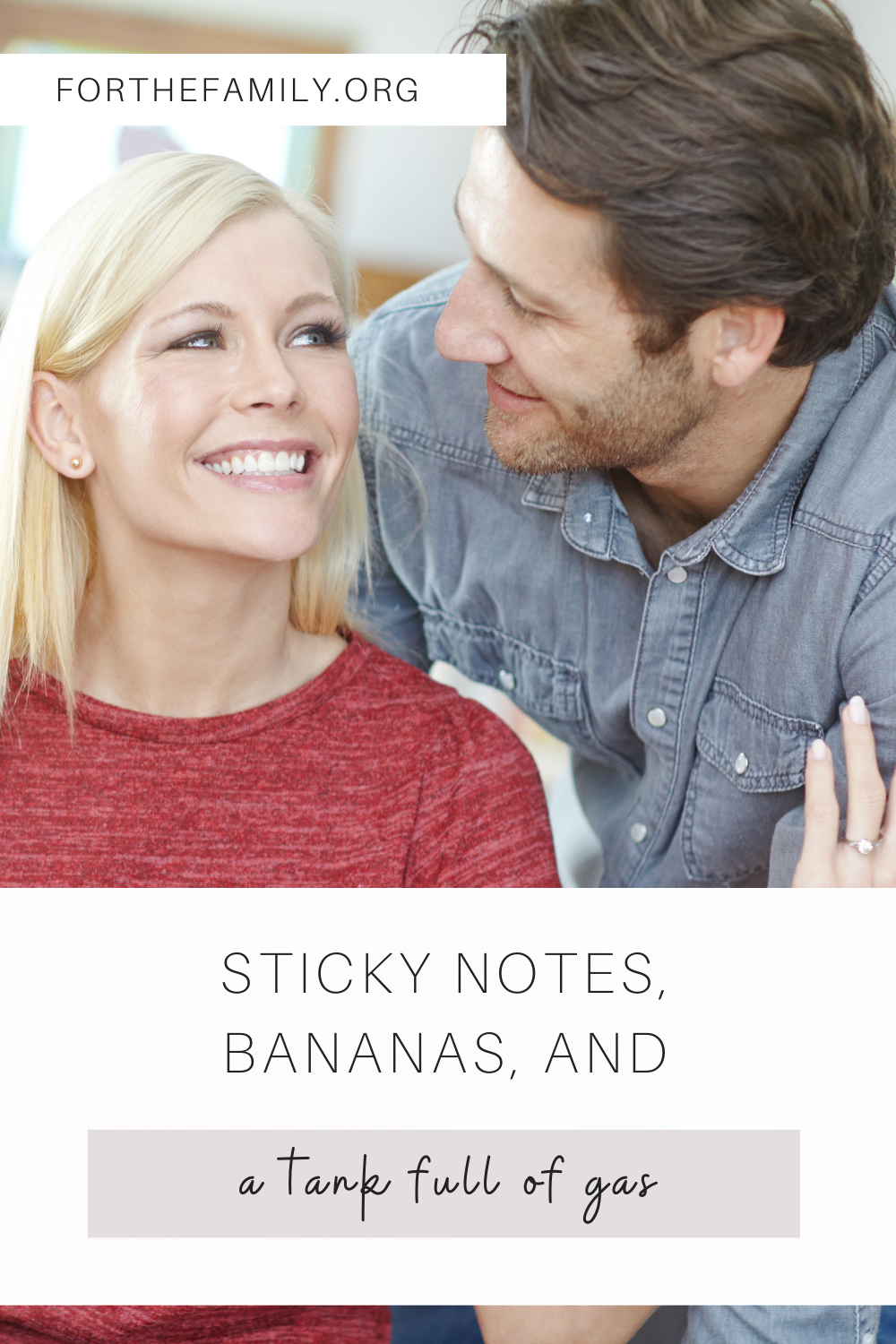 Sticky Notes, Bananas, and a Tank Full of Gas. Forthefamily.org. Couple hugging stock image.
