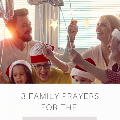 3 Family Prayers for the New Year
