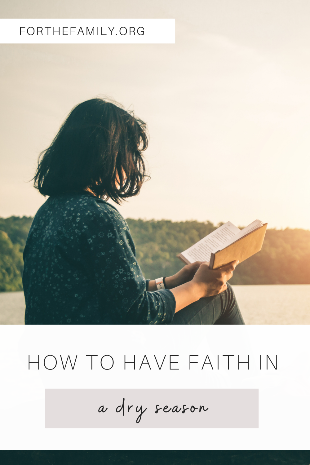 """How to Have Faith in a Dry Season"". Stock image of a woman reading"