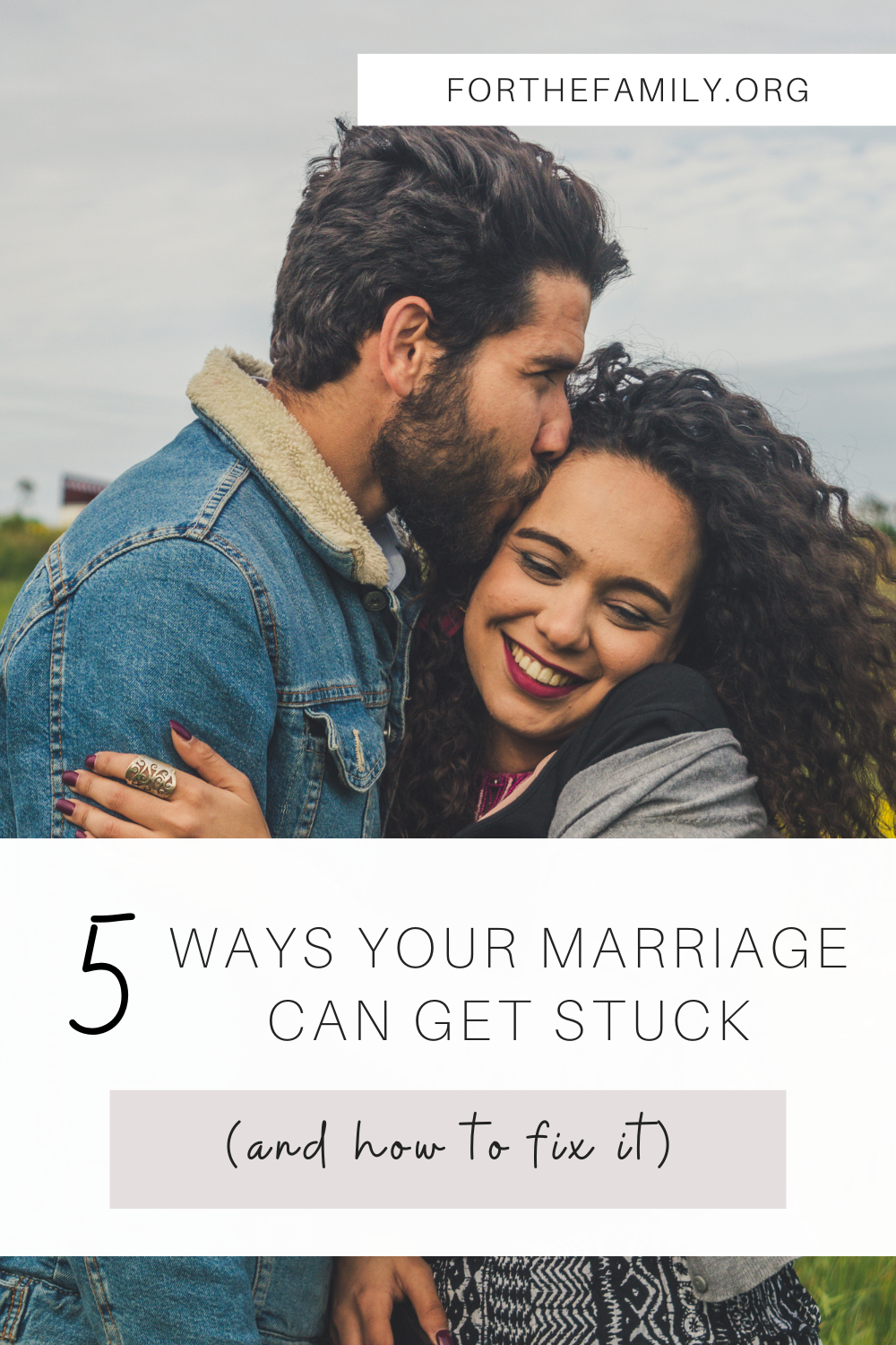 5 Ways Your Marriage Can Get Stuck (and how to fix it)