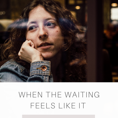 When the waiting feels like it will never end