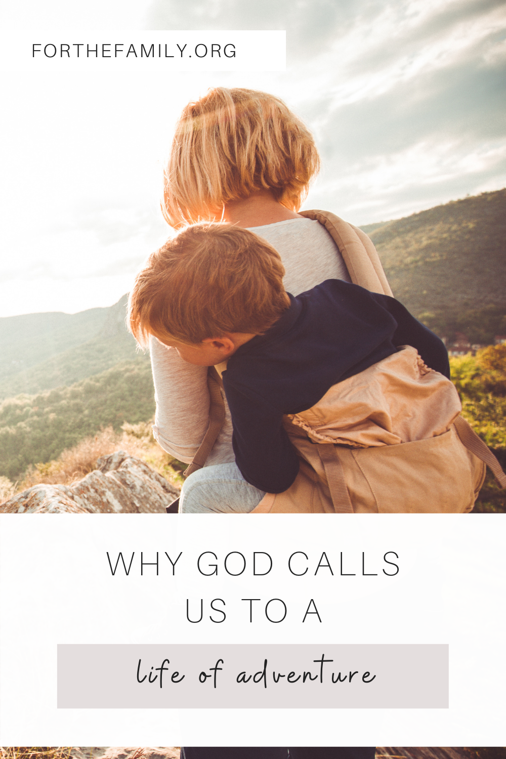 """Why God Calls Us to a Life of Adventure"" with stock image of woman and son hiking."