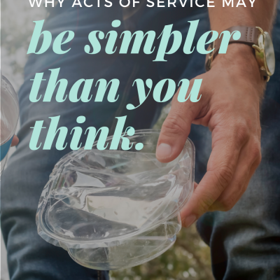 Why acts of service may be simpler than you think.