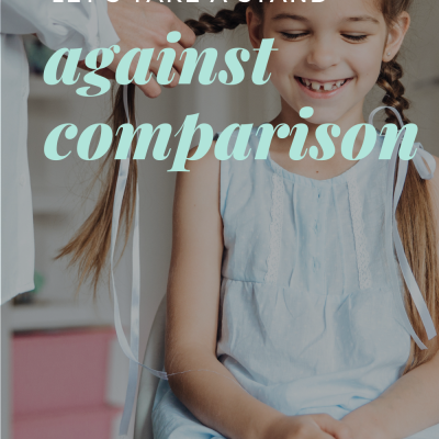 Let's Take a Stand Against Comparison