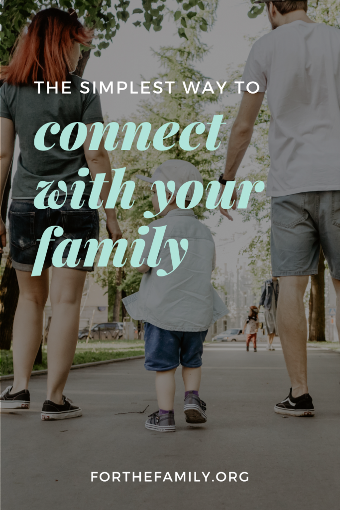 The Simplest Way to Connect With Your Family