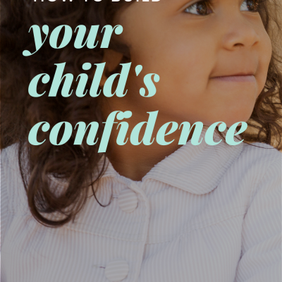 How to Build Your Child's Confidence