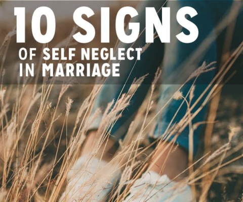 10 Signs of Self Neglect in Marriage